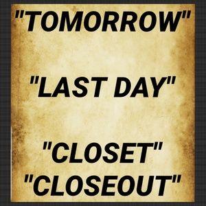 CLOSING TOMORROW